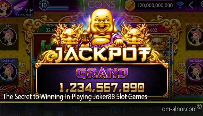 The Secret to Winning in Playing Joker88 Slot Games